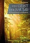 Der Geist der B�ume: Eine ganzheitlic...