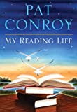 My Reading Life (0385533578) by Conroy, Pat