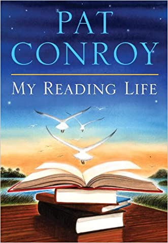My Reading Life written by Pat Conroy