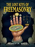 The Lost Keys of Freemasonry (Dover Occult)