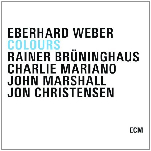 Colours by Eberhard Weber, Rainer Brüninghaus, Charlie Mariano, John Marshall and Jon Christensen