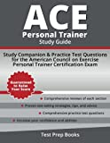 ACE Personal Trainer Study Guide: Study Companion & Practice Test Questions for the American Council on Exercise Personal Trainer Certification Exam