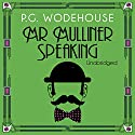 Mr Mulliner Speaking Audiobook by P. G. Wodehouse Narrated by Jonathan Cecil