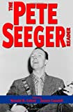 The Pete Seeger Reader (Readers on American Musicians)