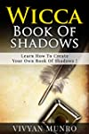 Wicca :  Book Of Shadows, A QuickStar...