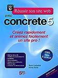 echange, troc Remo Laubacher, Olivier Soille - Réussir son site web avec Concrete5 : Guide complet 100% pratique