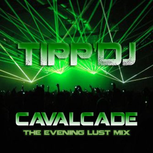 Cavalcade (The Evening Lust Mix)