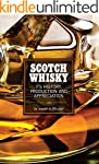 Scotch Whisky: Its History, Productio...