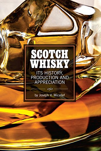 Scotch Whisky: Its History, Production and Appreciation by Joseph V Micallef