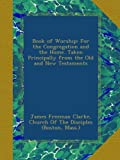 img - for Book of Worship: For the Congregation and the Home. Taken Principally from the Old and New Testaments book / textbook / text book