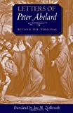 Letters of Peter Abelard, Beyond the Personal (Medieval Texts in Translation) (0813215056) by Abelard, Peter