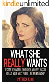 Attract Women: What She REALLY Wants... Decode Her Words, Thoughts, and Feelings to Create Your Most Fufilling Relationship (Dating Advice for Men and Communication Skills to Attract Women)