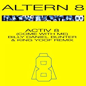 Activ 8 (Come With Me) (Billy Daniel Bunter & King Yoof Remix)