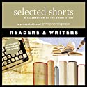 Selected Shorts: Readers & Writers (       UNABRIDGED) by Evelyn Waugh, Molly Giles, Ray Bradbury, Italo Calvino, Adam Haslett Narrated by Tony Roberts, John Shea, Leonard Nimoy, Blair Brown, Rochelle Oliver