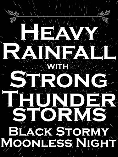 Heavy rainfall with strong thunderstorms black stormy moonless night