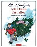 Lotta kann fast alles. Bilderbücher (3789161403) by Astrid Lindgren