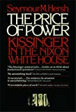 Image of The Price of Power: Kissinger in the Nixon White House