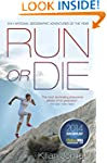 Run or Die: The Inspirational Memoir...