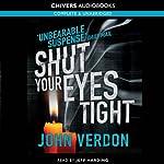Shut Your Eyes Tight | John Verdon