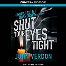 Shut Your Eyes Tight Audiobook by John Verdon Narrated by Jeff Harding