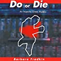 Do or Die: An Inspector Green Mystery (       UNABRIDGED) by Barbara Fradkin Narrated by Kevin Kraft