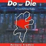Do or Die: An Inspector Green Mystery | Barbara Fradkin