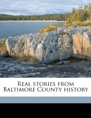 Real stories from Baltimore County history