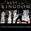 Keys to the Kingdom Audiobook by Bob Graham Narrated by George K. Wilson