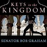 Keys to the Kingdom | Bob Graham