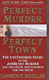Perfect Murder, Perfect Town : The Uncensored Story of the JonBenet Murder and the Grand Jury's Search for the Final Truth