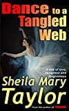 Book cover image for Dance to a Tangled Web: A tale of love, deception and forgiveness