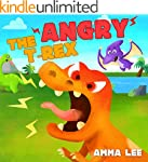 Book for Kids : The Angry T. Rex!: (C...