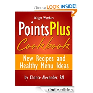Weight Watchers Diet: The Points Plus Cookbook! New Recipes and Healthy Menu Ideas!