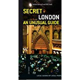 Secret London - an Unusual Guide (Jonglez Guides)by Rachel Howard