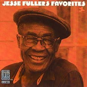 Jesse Fuller's Favorites