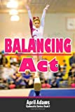Balancing Act: The Gymnastics Series #1