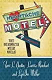 Heartache Motel: Three Interconnected Mystery Novellas (Henery Press Mystery Novellas)