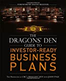 The Dragons' Den Guide to Investor-Ready Business Plans