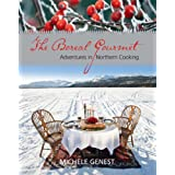 The Boreal Gourmet: Adventures in Northern Cookingby Michele Genest