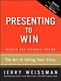 img - for Presenting to Win: The Art of Telling Your Story, Updated and Expanded Edition book / textbook / text book