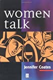 Women Talk: Conversation Between Women Friends (0631182535) by Coates, Jennifer