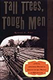 img - for Tall Trees, Tough Men (Vivid, Anecdotal History of Logging and Log-Driving in New E) book / textbook / text book