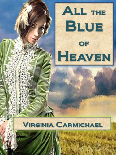 Virginia Carmichael's All The Blue of Heaven (Colors of Faith) – 4.4 Stars, Just 99 Cents!