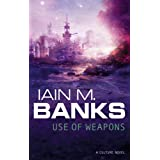 Use of Weapons (The Culture) ~ Iain M. Banks