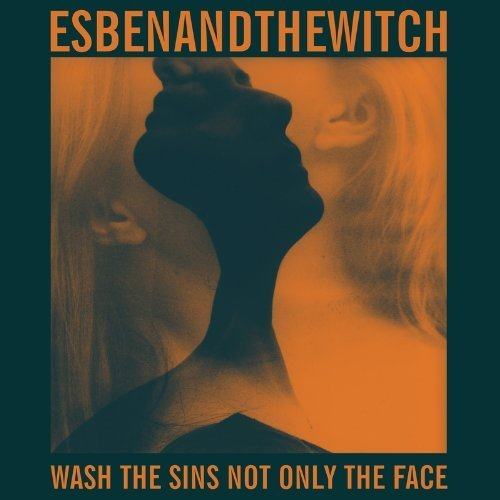 Wash the Sins not Only the Face by Esben and the Witch (2013) Audio CD
