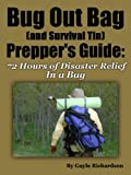 Bug Out Bag Preppers Guide: What To Pack For Those Critical First 72 Hours