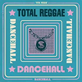 Total Reggae: Dancehall