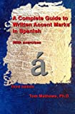 img - for A Complete Guide to Written Accent Marks in Spanish book / textbook / text book