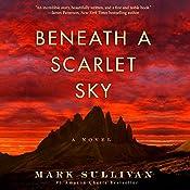 Beneath a Scarlet Sky: A Novel | [Mark Sullivan]