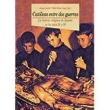 Católicos entre dos guerras. La historia religiosa de España en los años 20 y 30